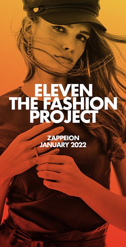 Eleven The Fashion Project   Zappeion 2022